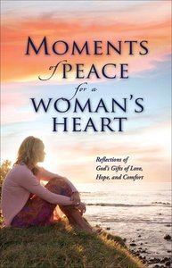 Moments of Peace For a Womans Heart