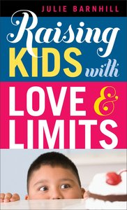 Raising Kids With Love and Limits