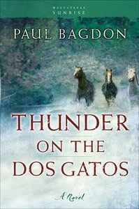 Thunder on the Dos Gatos (#04 in West Texas Sunrise Series)