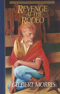 Revenge At the Rodeo (Danielle Ross Mystery Book #4) (#04 in Danielle Ross Mystery Series)