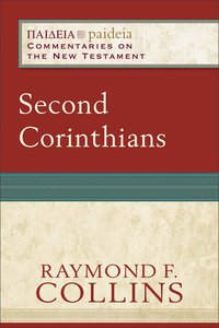 Second Corinthians (Paideia Commentaries On The New Testament Series)