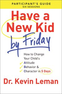 Have a New Kid By Friday (Participants Guide)