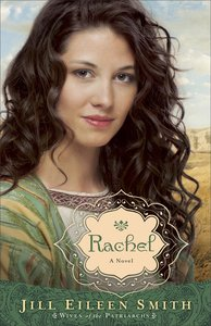 Rachel (#03 in Wives Of Patriarchs Series)