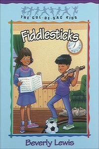Fiddlesticks (#11 in Cul-de-sac Kids Series)