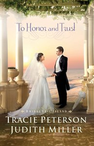 To Honor and Trust (Bridal Veil Island Series)