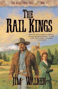 The Rail Kings (#03 in Wells Fargo Trail Series)