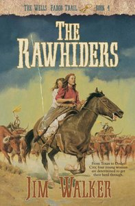 The Rawhiders (#04 in Wells Fargo Trail Series)