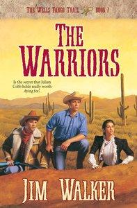 The Warriors (#07 in Wells Fargo Trail Series)