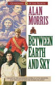 Between Earth and Sky (#04 in Guardians Of The North Series)