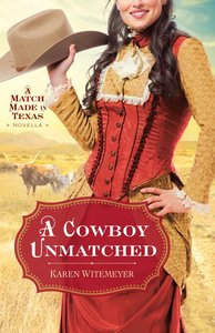 Cowboy Unmatched, a (The Archer Brothers Book #3) (Ebook Shorts)