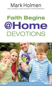 Faith Begins @ Home Devotions (Faith Begins@home)