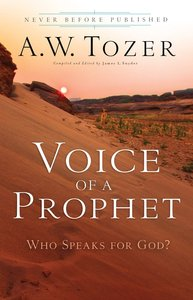 Voice of a Prophet (New Tozer Collection Series)