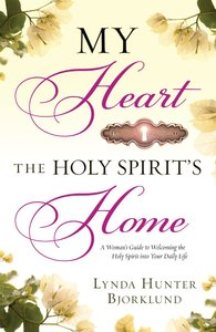 My Heart, the Holy Spirits Home