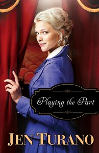 Playing the Part (A Class of Their Own Book #3) (#03 in A Class Of Their Own Series)