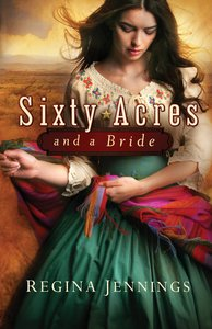 Sixty Acres and a Bride (Ladies Of Caldwell County Series)