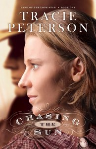 Chasing the Sun (#01 in Land Of The Lone Star Series)