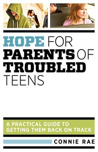 Hope For Parents of Troubled Teens