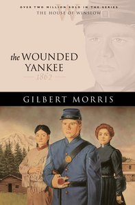 The Wounded Yankee (House Of Winslow Series)
