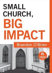 Small Church, Big Impact (Ebook Short)