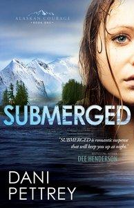 Submerged (#01 in Alaskan Courage Series)