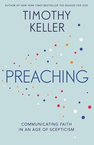 Preaching: Communicating Faith in a Sceptical Age