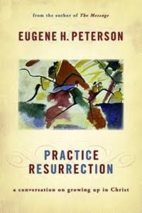 Practise Resurrection (#06 in Spiritual Theology Series)