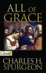 All of Grace (Pure Gold Classics Series)