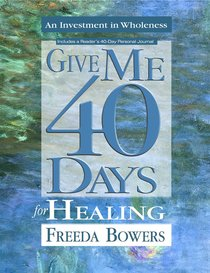 Give Me Forty Days For Healing