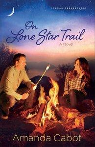 On Lone Star Trail (#03 in Texas Crossroads Series)