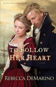 To Follow Her Heart (#03 in The Southold Chronicles Series)