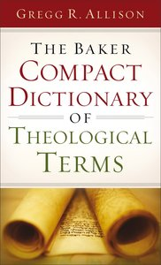 The Baker Compact Dictionary of Theological Terms