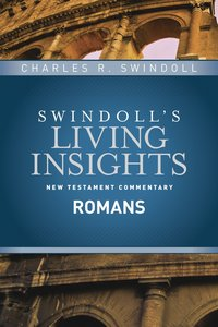 Insights on Romans (Swindolls Living Insights New Testament Commentary Series)