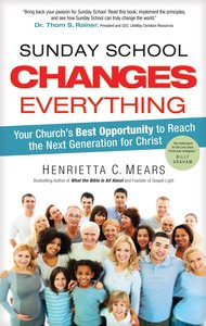 Sunday School Changes Everything (What The Bible Is All About Bible Study Series)