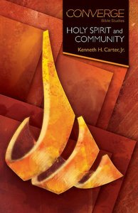 Holy Spirit and Community (Converge Bible Studies Series)