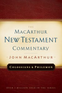 Colossians & Philemon (Macarthur New Testament Commentary Series)