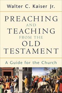 Preaching and Teaching From the Old Testament