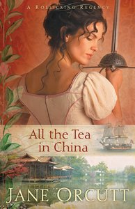 All the Tea in China (#01 in Rollicking Regency Series)