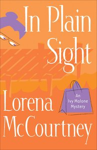 In Plain Sight (#02 in Ivy Malone Mystery Series)
