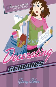 Decorating Schemes (#02 in Deadly Decor Mystery Series)