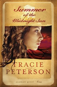 Summer of the Midnight Sun (#01 in Alaskan Quest Series)