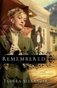 Remembered (#03 in Fountain Creek Chronicles Series)