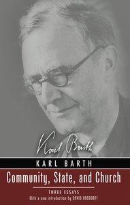 Community, State, and Church (Karl Barth Series)