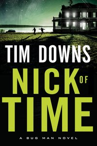 Nick of Time (Bugman Novel Series)