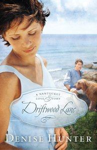 Driftwood Lane (#04 in A Nantucket Love Story Series)