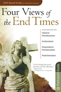 Four Views of the End Times (Leaders Guide)