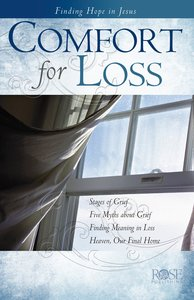 Comfort For Loss (Rose Guide Series)