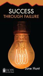 Success Through Failure (Hope For The Heart Series)