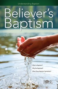 Believers Baptism (Rose Guide Series)