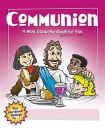 Communion: A Bible Study Wordbook For Kids (Bible Workbook For Kids Series)