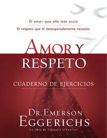 Amor Y Respeto Cuaderno De Ejercicios (Spa) (Love And Respect Workbook)